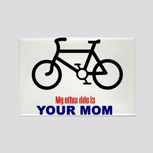 """My Other Ride is Your Mom"" Rectangle Magnet"