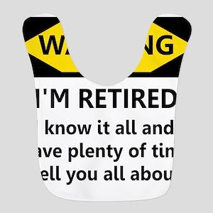 Warning, I'm Retired Polyester Baby Bib