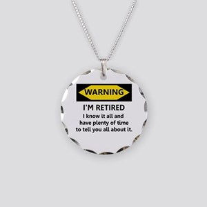 Warning, I'm Retired Necklace Circle Charm
