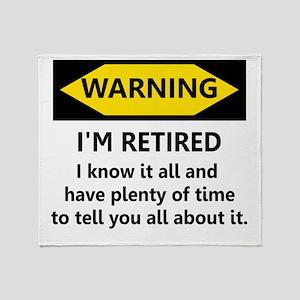 Warning, I'm Retired Throw Blanket