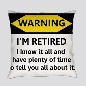 Warning, I'm Retired Everyday Pillow