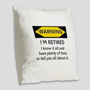 Warning, I'm Retired Burlap Throw Pillow