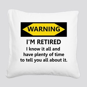 Warning, I'm Retired Square Canvas Pillow