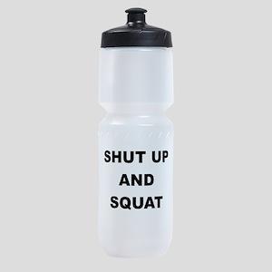 SHUT UP AND SQUAT Sports Bottle