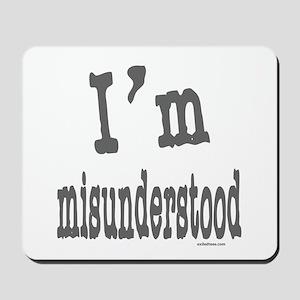 I'M MISUNDERSTOOD Mousepad