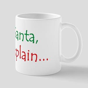 Dear Santa, I Can Explain... Mug