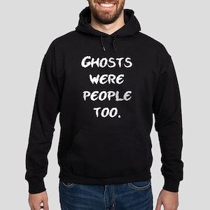 Ghosts Were People Hoodie (dark)
