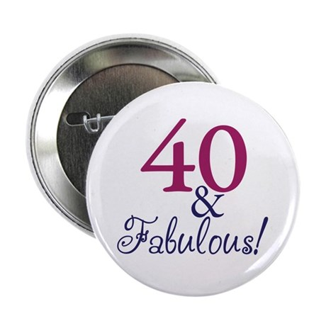 "40 and Fabulous 2.25"" Button (100 pack)"