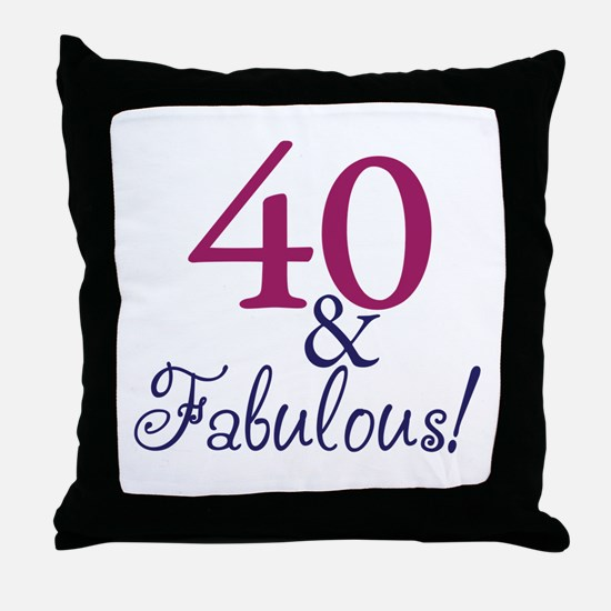 40 and Fabulous Throw Pillow