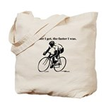 The older I get...Cycling Tote Bag