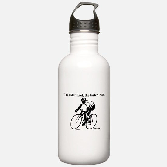 The older I get...Cycling Water Bottle