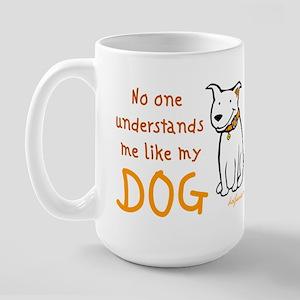 My Dog Understands Large Mug