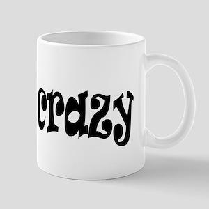 life is crazy Mug