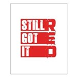 RED Still Got It Small Poster