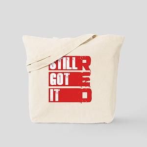 RED Still Got It Tote Bag