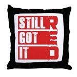 RED Still Got It Throw Pillow