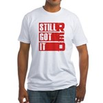 RED Still Got It Fitted T-Shirt