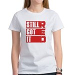 RED Still Got It Women's T-Shirt