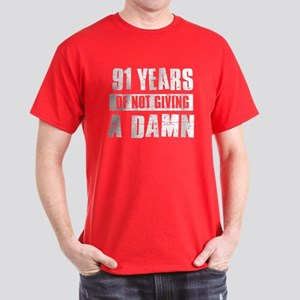 91 years of not giving a damn Dark T-Shirt