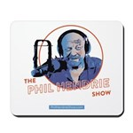 Phil Hendrie Show Mousepad