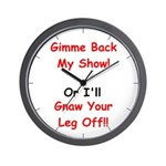 Gimme Back My Show! Wall Clock