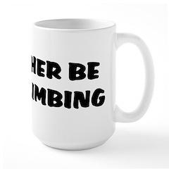 rather b rock climbing Large Mug