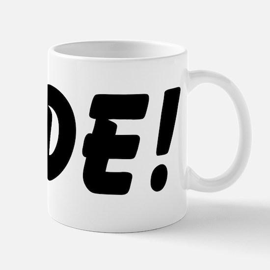 Dude! Mug