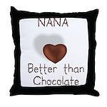 Nana Better Than Choco Throw Pillow