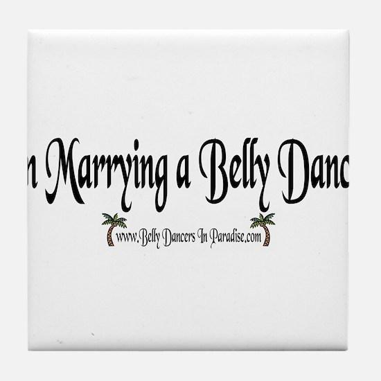 I'm Marrying A Belly Dancer Tile Coaster
