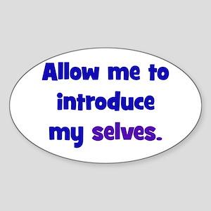 Introduce My Selves Sticker (Oval)