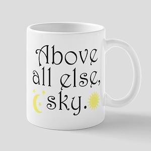 Above All Else Sky Mug