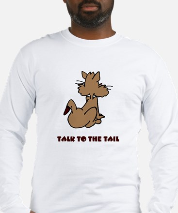 Talk To The Tail Long Sleeve T-Shirt