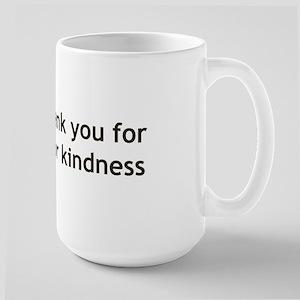 Thank you for your Kindness Large Mug