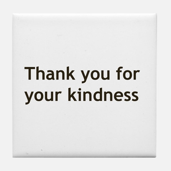 Thank you for your Kindness Tile Coaster