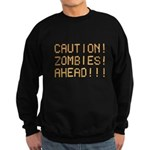 Caution Zombies Ahead Sweatshirt (dark)