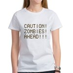 Caution Zombies Ahead Women's T-Shirt