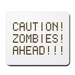 Caution Zombies Ahead Mousepad