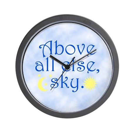 Above All Else Sky Wall Clock