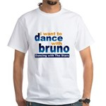 Dance with Bruno White T-Shirt