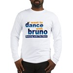 Dance with Bruno Long Sleeve T-Shirt