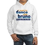 Dance with Bruno Hooded Sweatshirt