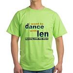 Dance with Len Green T-Shirt