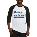 Dance with Carrie Ann Baseball Jersey