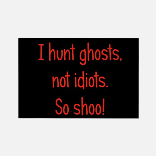 Ghosts, not idiots Rectangle Magnet