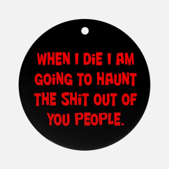 Going to Haunt You Ornament (Round)