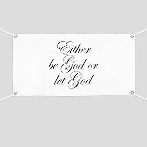 Be God or Let God Banner