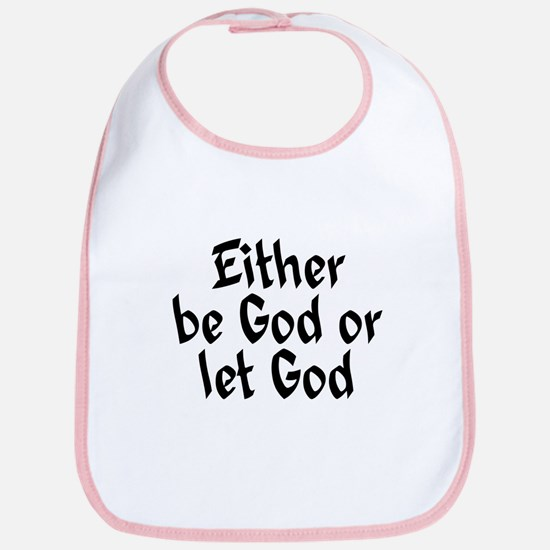 Be God or Let God Bib