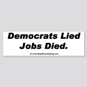 Democrats you lie. You are killing private jobs.