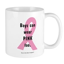 Boys can wear PINK too. Mug
