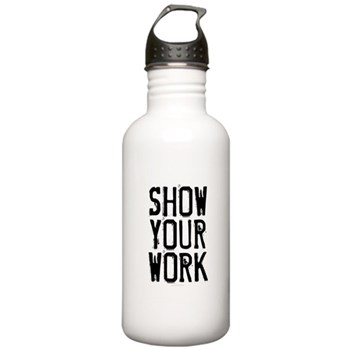Show Your Work Stainless Water Bottle 1.0L